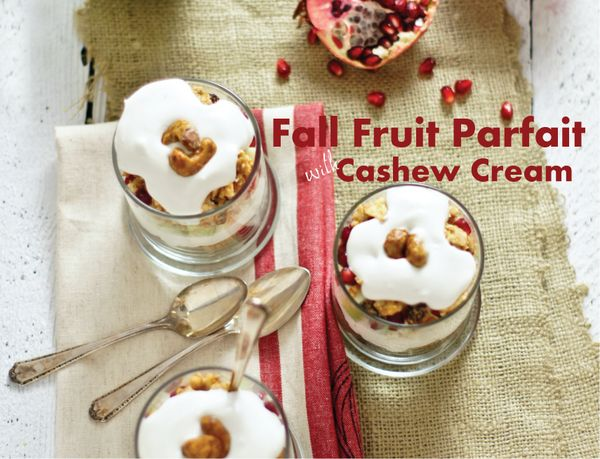 Fall Fruit Parfait with Cashew Cream from Today's Nest