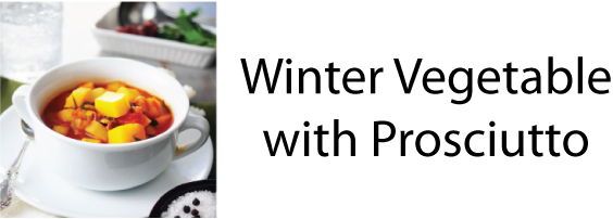 Winter Vegetable with Prosciutto Soup